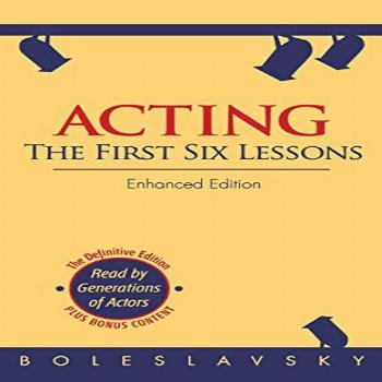 Acting: The First Six Lessons (Enhanced Edition)