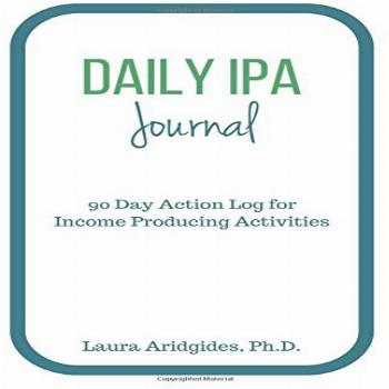 Daily IPA Journal 90 Day Action Log for Income Producing