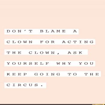 DON'T BLAME A CLOWN FOR ACTING KEEP GOING TO THE – popular memes on the site