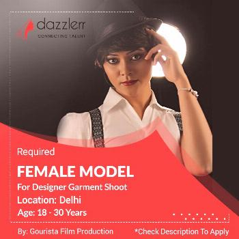 For Designer Garment Shoot Female Models Required Location We are Looking for good looking female m