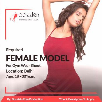 For Gym Wear Shoot Female Models Required We are Looking for good looking female models with upmark
