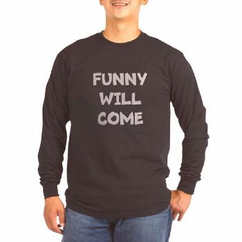 FUNNY WILL COME Men's Long Sleeve T-Shirt