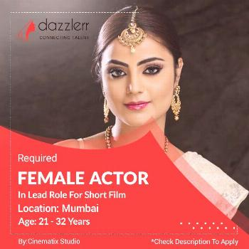 Required Female Actor In Lead Role For Short Film We are looking for fresher and experienced female