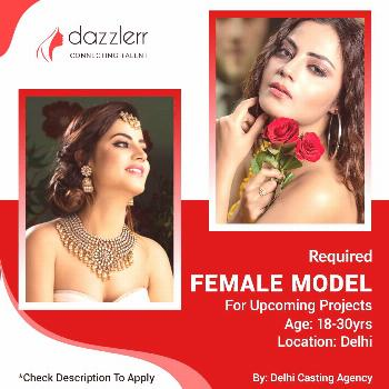Required Female Models For Upcoming Projects. We are looking for Female Models for Upcoming Project