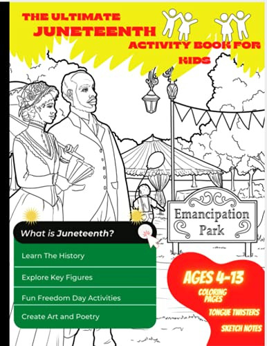 The Ultimate Juneteenth Activity Book For Kids amp Young